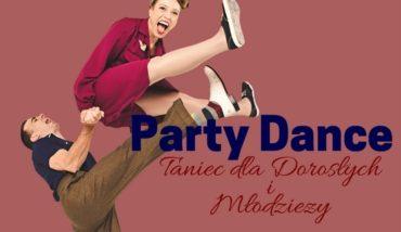 """""""PARTY DANCE"""" Dla Dorosłych i Młodzieży"""