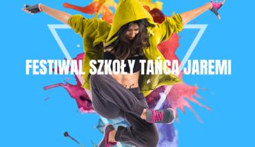 Festiwal Szkoły Tańca Jaremi