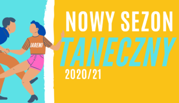 Nowy sezon taneczny 2021/22